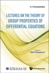 Lectures On The Theory Of Group Properties Of Differential Equations
