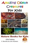 Amazing Ocean Creatures For Kids Nature Books For Kids