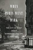 When Paris Went Dark - Ronald C. Rosbottom Cover Art