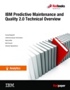 IBM Predictive Maintenance And Quality 20 Technical Overview