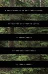 A True History Of The Captivation Transport To Strange Lands  Deliverance Of Hannah Guttentag