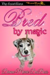 Bred By Magic