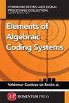 Elements Of Algebraic Coding Systems