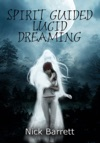 Spirit Guided Lucid Dreaming