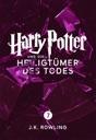 Harry Potter und die Heiligtümer des Todes von J.K. Rowling