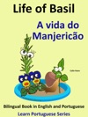 Bilingual Book In English And Portuguese Life Of Basil - A Vida Do Manjerico Learn Portuguese Series