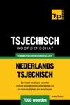 Thematische Woordenschat Nederlands-Tsjechisch 7000 Woorden
