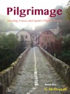 Pilgrimage Meeting France And Spains Pilgrim Towns