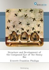 Structure And Development Of The Compound Eye Of The Honey Bee