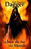 Dagger: La luce alla fine del mondo