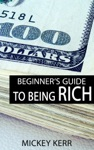 Beginners Guide To Being Rich