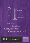 How Can I Develop A Christian Conscience