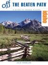 Idaho Off The Beaten Path Eighth Edition
