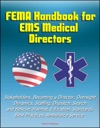 FEMA Handbook For EMS Medical Directors Stakeholders Becoming A Director Oversight Dynamics Staffing Dispatch Search And Rescue Hazmat Education Standards Best Practices Ambulance Service
