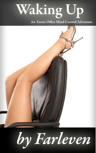Waking Up An Erotic Office Mind Control Adventure