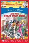Thea Stilton 18 Thea Stilton And The Great Tulip Heist