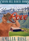 Falling For Love Carson Hill Ranch Book 9