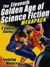 The Eleventh Golden Age Of Science Fiction MEGAPACK  FL Wallace