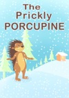Childrens Book The Prickly Porcupine