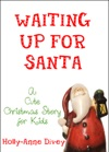 Waiting Up For Santa A Cute Christmas Story For Kids