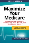 Maximize Your Medicare 2015 Edition
