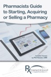 Pharmacists Guide To Starting Acquiring Or Selling  A Pharmacy
