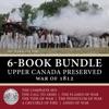 Upper Canada Preserved  War Of 1812 6-Book Bundle
