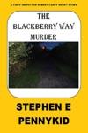 The Blackberry Way Murder