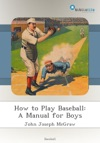 How To Play Baseball A Manual For Boys