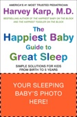 The Happiest Baby Guide to Great Sleep - Dr. Harvey Karp Cover Art