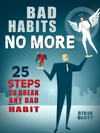 Bad Habits No More 25 Steps To Break Any Bad Habit