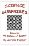 Science Surprises Exploring The Nature Of Science