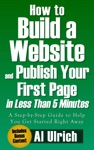 How To Build A Website And Publish Your First Page In Less Than 5 Minutes A Step-by-Step Guide To Help You Get Started Right Away