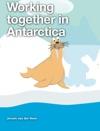 Working Together In Antarctica