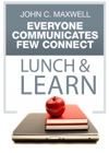 Everyone Communicates Few Connect Lunch  Learn
