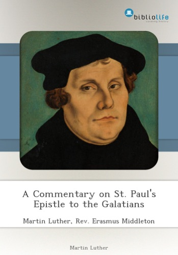 A Commentary on St Pauls Epistle to the Galatians