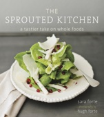 The Sprouted Kitchen - Sara Forte & Hugh Forte Cover Art