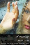 Of Wanting And Rain Collected Love Poems Of Paul Hina 2007-2009