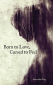Born to Love, Cursed to Feel - Samantha King Cover Art