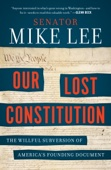 Our Lost Constitution - Mike Lee Cover Art