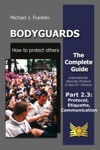 Bodyguards How To Protect Others - Part 23 - Manners Protocol Etiquette And Communication