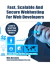 Fast Scalable And Secure Web Hosting For Web Developers