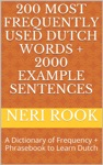 200 Most Frequently Used Dutch Words  2000 Example Sentences A Dictionary Of Frequency  Phrasebook To Learn Dutch