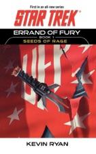 Star Trek: Errand of Fury, Book One: Seeds of Rage