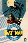 Batman The Golden Age Vol 1