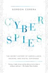 Cyberspies The Secret History Of Surveillance Hacking And Digital Espionage