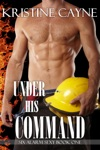 Under His Command A Firefighter Romance