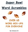 Super Bowl Word Scrambles The Big Game - Over 65 Word Jumble Puzzles