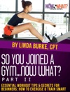 So You Joined A GymNow What Part II Essential Workout Tips And Secrets For Beginners