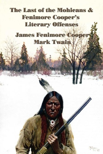The Last of the Mohicans and Fenimore Coopers Literary Offenses